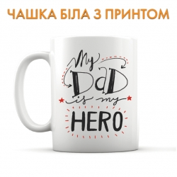 Cup Father's Day my dad is a hero