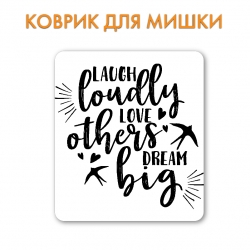 Коврик Laugh, love, dream