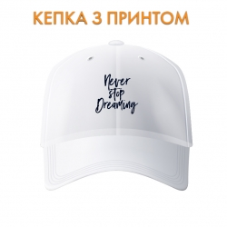 Кепка Never stop dreaming