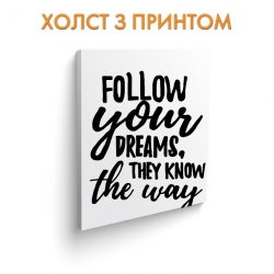 Холст Follow your dreams