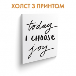 Холст Today I choose joy