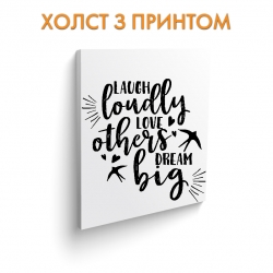 Холст Laugh, love, dream